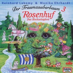 Der Traumzauberbaum 3: Rosenhuf,Das Hochzeitspfer - Reinhard Lakomy