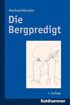 Die Bergpredigt - Köhnlein, Manfred