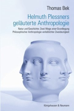 Helmuth Plessners geläuterte Anthropologie - Bek, Thomas