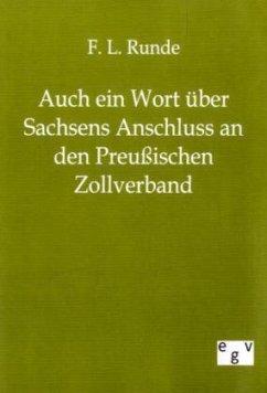 Auch ein Wort über Sachsens Anschluss an den Preussischen Zollverband - Runde, F. L.