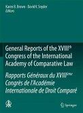 General Reports of the XVIIIth Congress of the International Academy of Comparative Law/Rapports Généraux du XVIIIeme Congrès de L'Academie Internationale de Droit Comparé