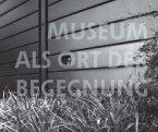 Museum als Ort der Begegnung