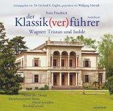 Klassikverführer:Tristan Und Isolde