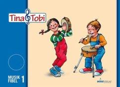 Tina und Tobi. Musikfibel 1