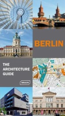 Berlin - The Architecture Guide - Haubrich, Rainer; Hoffmann, Hans W.; Meuser, Philipp