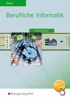 Berufliche Informatik - Office 2010 - Geers, Werner