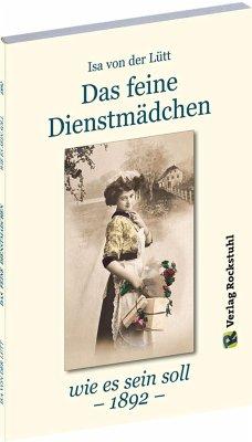 Das feine Dienstmädchen wie es sein soll. 1892