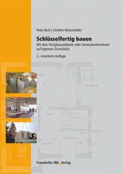 Schlüsselfertig bauen - Burk, Peter; Weizenhöfer, Günther