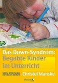 Das Down-Sydrom - Begabte Kinder im Unterricht