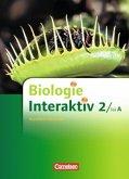 Biologie interaktiv 2 / Teil A.. Schülerbuch. Realschule Nordrhein-Westfalen