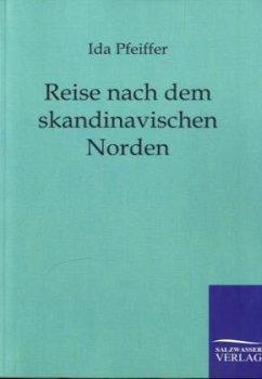 Reise nach dem skandinavischen Norden - Pfeiffer, Ida