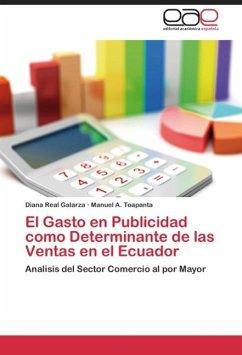 EL GASTO EN PUBLICIDAD COMO DETERMINANTE DE LAS VENTAS EN EL ECUADOR - Real Galarza, Diana;Toapanta, Manuel A.