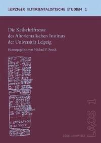 Die Keilschrifttexte des Altorientalischen Instituts der Universität Leipzig