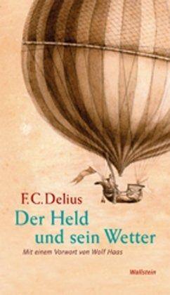 Der Held und sein Wetter - Delius, Friedrich Christian