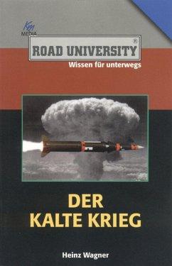 Der Kalte Krieg (eBook, ePUB) - Wagner, Heinz