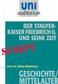 Der Staufer-Kaiser Friedrich der II. und seine Zeit (eBook, ePUB)