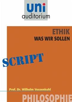 Ethik - was wir sollen (eBook, ePUB) - Vossenkuhl, Wilhelm