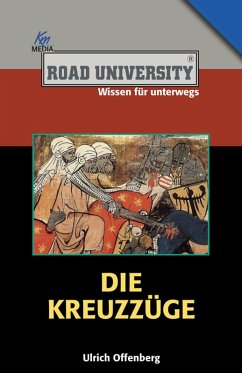 Die Kreuzzüge (eBook, ePUB) - Offenberg, Ulrich