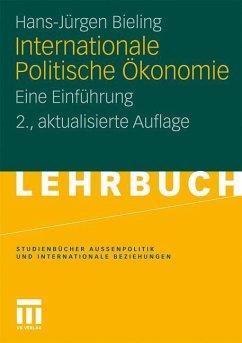 Internationale Politische Ökonomie - Bieling, Hans-Jürgen