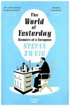 The World of Yesterday - Zweig, Stefan