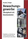 Bewachungsgewerbe. Übungsbuch für Sachkundeprüfung und Unterrichtungsverfahren