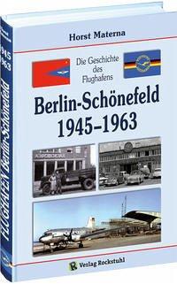 Die Geschichte des Flughafens Berlin-Schönefeld 2 1945-1963 - Materna, Horst