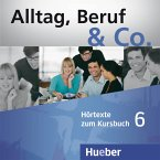 Hörtexte zum Kursbuch, 2 Audio-CDs / Alltag, Beruf & Co. Bd.6