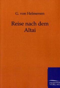 Reise nach dem Altai - Helmersen, G. von