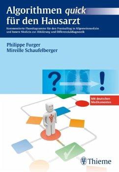 Algorithmen quick für den Hausarzt - Furger, Philippe; Schaufelberger, Mireille