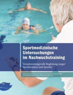 Sportmedizinische Untersuchungen im Nachwuchstraining - Schüler, Klaus-Peter; Boldt, Folker