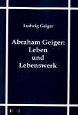 Abraham Geiger: Leben und Lebenswerk