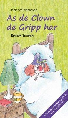 As de Clown de Gripp harr / Als der Clown die Grippe hatte - Hannover, Heinrich