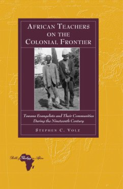 African Teachers on the Colonial Frontier - Volz, Stephen C.