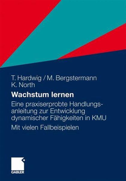 Wachstum lernen - Hardwig, Thomas; North, Klaus; Bergstermann, Manfred
