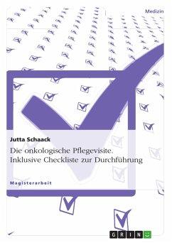 Die onkologische Pflegevisite. Inklusive Checkliste zur Durchführung - Schaack, Jutta