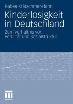 Kinderlosigkeit in Deutschland - Krätschmer-Hahn, Rabea