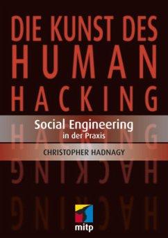Die Kunst des Human Hacking - Hadnagy, Christopher