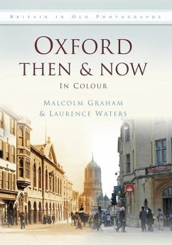 Oxford Then & Now in Colour - Graham, Malcolm; Waters, Laurence