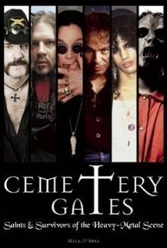 Cemetery Gates: Saints & Survivors of the Heavy Metal Scene - O'Shea, Mick