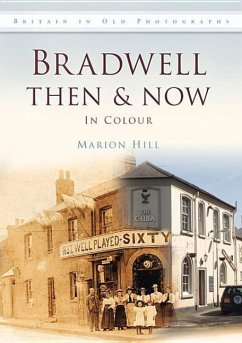 Bradwell Then & Now in Colour - Hill, Marion