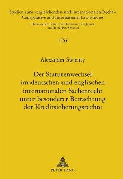 Der Statutenwechsel im deutschen und englischen internationalen Sachenrecht unter besonderer Betrachtung der Kreditsicherungsrechte - Swienty, Alexander