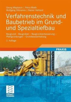 Verfahrenstechnik und Baubetrieb im Grund- und Spezialtiefbau - Maybaum, Georg; Mieth, Petra; Oltmanns, Wolfgang; Vahland, Rainer