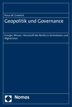 Geopolitik und Governance - Grewlich, Klaus W.