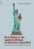 De la liberté ou des questions éthiques en éducation aujourd'hui