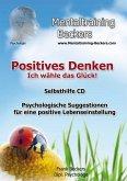 Positives Denken - Ich wähle das Glück!, Audio-CD