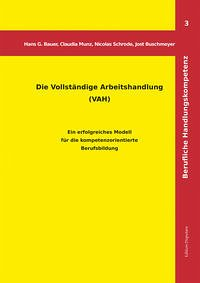 Die vollständige Arbeitshandlung (VAH) - Bauer, Hans G.; Munz, Claudia; Schrode, Nicolas; Wagner, Jost