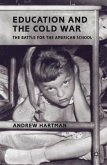 Education and the Cold War: The Battle for the American School