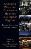 Changing Work and Community Identities in European Regions: Perspectives on the Past and Present