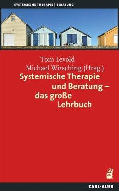 Systemische Therapie und Beratung - das große Lehrbuch - Levold, Tom; Wirsching, Michael