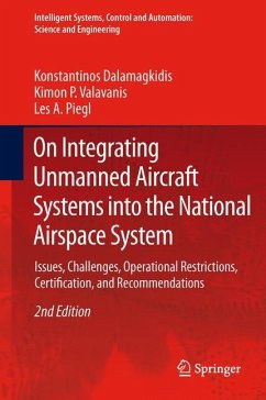 On Integrating Unmanned Aircraft Systems into the National Airspace System - Dalamagkidis, Konstantinos; Valavanis, Kimon P.; Piegl, Les A.
